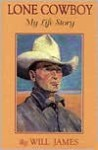 Lone Cowboy: My Life Story [ILLUSTRATED] - Will James