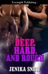 Deep, Hard, and Rough - Jenika Snow
