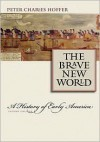 The Brave New World: A History of Early America - Peter Charles Hoffer