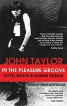 In The Pleasure Groove: Love Death and Duran Duran - John Taylor