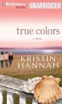 True Colors - Kristin Hannah, Sandra Burr