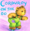 Corduroy on the Go - Don Freeman, Don Freeman