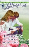 To Heal a Heart - Arlene James