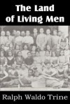 The Land of Living Men - Ralph Waldo Trine