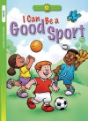 I Can Be a Good Sport - Standard Publishing, Steve Harpster, Terry Julien