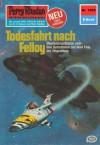 "Perry Rhodan 1005: Todesfahrt nach Felloy (Heftroman): Perry Rhodan-Zyklus ""Die kosmische Hanse"" (Perry Rhodan-Erstauflage) (German Edition) - Kurt Mahr"
