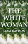 The White Woman - Liam Davison