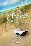 Trying the Knot - Todd Erickson