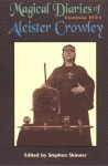 The Magical Diaries of Aleister Crowley: Tunisia, 1923 - Aleister Crowley, Stephen Skinner
