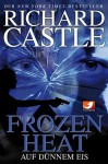 Castle 4: Frozen Heat - Auf dünnem Eis (German Edition) - Richard Castle, Klüver Anika