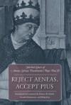 Reject Aeneas, Accept Pius: Selected Letters of Aeneas Sylvius Piccolomini (Pope Pius II) - Pope Pius II, Philip D.W. Krey