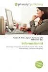 Informationist - Agnes F. Vandome, John McBrewster, Sam B Miller II