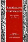 Renaissance Historicism - Arthur F. Kinney, Dan S. Collins
