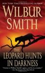 The Leopard Hunts in Darkness - Wilbur Smith