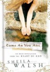 Come As You Are - Sheila Walsh