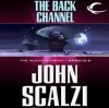 The Back Channel - John Scalzi, William Dufris