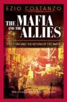 The Mafia and the Allies: Sicily 1943 and the Return of the Mafia - Ezio Costanzo, George Lawrence