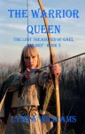 The Warrior Queen: The Lost Treasures of Gael Trilogy - Book Three - Lynda Williams