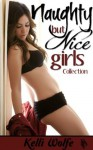 Naughty But Nice Girls Collection - Kelli Wolfe