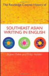 The Routledge Concise History of Southeast Asian Writing in English - Rajeev S. Patke, Philip Holden