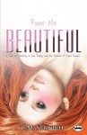 Paint Me Beautiful: a Tale of Anorexia, a Love Story, and the Rebirth of Claire Simone - C.M. Stunich