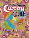 Vivacious Curvy Quilts - Dianne S. Hire