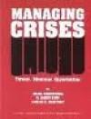 Managing Crises: Threats, Dilemmas, Opportunities - Uriel Rosenthal, Arjen Boin