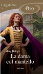 La dama col mantello - Mary Balogh