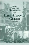 More From The Quarries Of Last Chance Gulch, Vol. Iii - Jon Axlilne, David Cole, Ellen Baumler