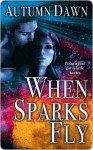 When Sparks Fly (Spark Series, #2) - Autumn Dawn