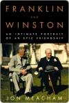Franklin and Winston Franklin and Winston Franklin and Winston - Jon Meacham