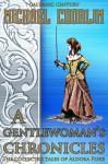 A Gentlewoman's Chronicles - Michael Coorlim