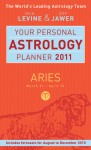 Your Personal Astrology Planner 2011: Aries - Rick Levine, Jeff Jawer