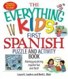 The Everything Kids' First Spanish Puzzle and Activity Book: Make Practicing Espanol Fun and Facil! - Laura K. Lawless, Beth L. Blair