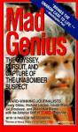 Mad Genius: Odyssey, Pursuit & Capture of the Unabomber Suspect - Nancy Gibbs
