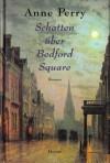 Schatten über Bedford Square (Charlotte & Thomas Pitt, #19) - Anne Perry, K. Schatzhauser