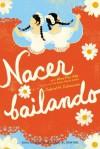 Nacer Bailando (Dancing Home) (Spanish Edition) - Alma Flor Ada, Gabriel M. Zubizarreta