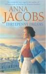 Threepenny Dreams - Anna Jacobs
