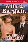 A Hard Bargain - Hennessee Andrews