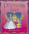 Princess Tales: Favourite Fairy Tales for Ages 4 and Up - Kate Davies