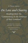 On Love and Charity: Readings from the Commentary on the Sentences of Peter Lombard (Thomas Aquinas in Translation) - Thomas Aquinas