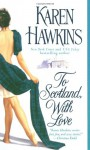 To Scotland, With Love - Karen Hawkins