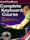 Complete Keyboard Course: The Definitive Full-Color Picture Guide to Playing Keyboard [With 2 CDs and DVD] - Amsco Publications