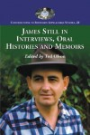 James Still in Interviews, Oral Histories and Memoirs - James Still