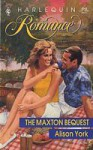 The Maxton Bequest (Harlequin Romance, #3042) - Alison York