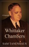 Whittaker Chambers - Sam Tanenhaus