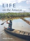 Life on the Amazon: The Anthropology of a Brazilian Peasant Village - Mark Harris