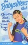 Claudia Kishi, Middle School Dropout (The Baby-Sitters Club, #101) - Ann M. Martin