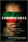 Son of Hamas: A Gripping Account of Terror, Betrayal, Political Intrigue, and Unthinkable Choices - Mosab Hassan Yousef