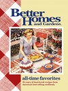 All-Time Favorites: 70 Years of Best-Loved Recipes from America's Best-Selling Cookbook (Better Homes & Gardens) - Better Homes and Gardens
